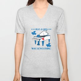"""""""Just A Girl Who Loves Piano"""" for both instrument and girly bluish girls like you!  Unisex V-Neck"""