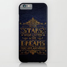 To the stars who listen Slim Case iPhone 6s