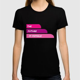 The Future is Female - Prints - Girl Power T-shirt