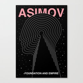 Foundation and Empire Canvas Print