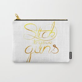 Stick To Your Guns Carry-All Pouch