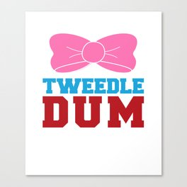 Tweedle Dee Matching Funny Graphic T-shirt Canvas Print