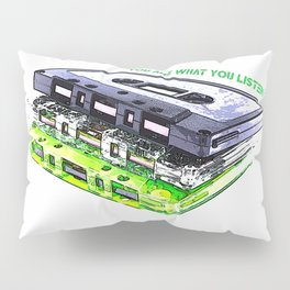YOU ARE WHAT YOU LISTEN TO Pillow Sham