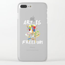 Art Is Freedom - Colorful Paint Tools Artist Painter Illustration Clear iPhone Case