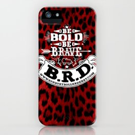 Be Bold, Be Brave, B.R.D. (Large) iPhone Case