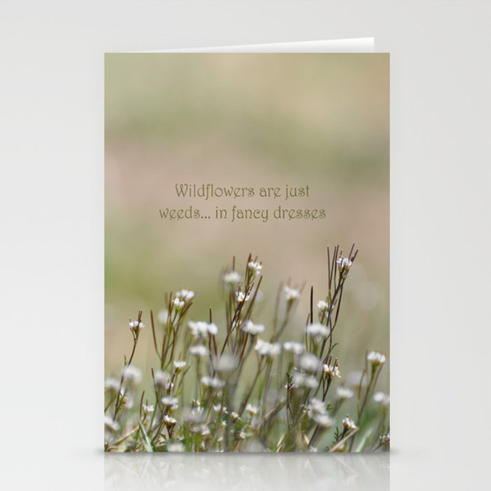 Wild Flowers are Just Weeds in Fancy Dresses Stationery Cards