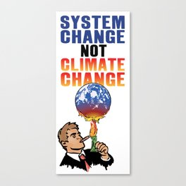 System Change not Climate Change Canvas Print