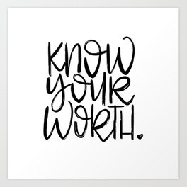 Know Your Worth - hand lettered modern calligraphy Art Print