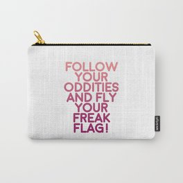 fly your freak flag Carry-All Pouch