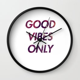 Good vibes only 1 Wall Clock