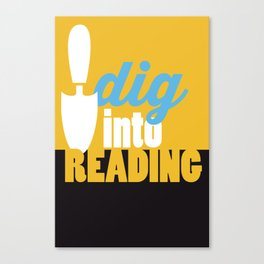 Dig Into Reading - Just Read Canvas Print