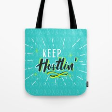 Keep Hustlin' Tote Bag