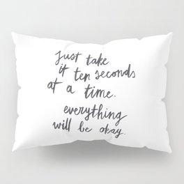 Ten Seconds At A Time Pillow Sham