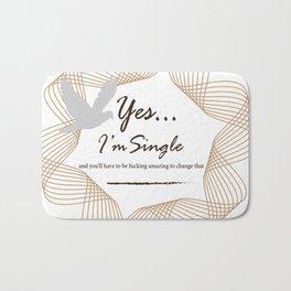 Yes... I'm Single Bath Mat