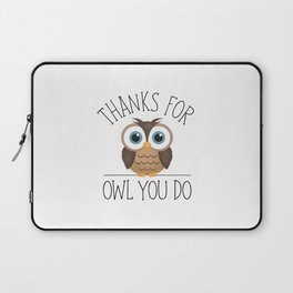 Thanks For Owl You Do Laptop Sleeve