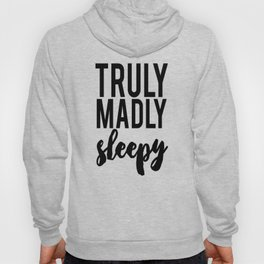 Truly Madly Sleepy Hoody