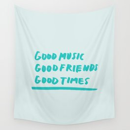 Good Music Good Friends Good Times Wall Tapestry