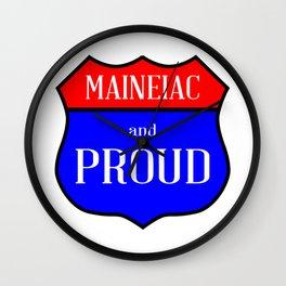 Maineiac And Proud Wall Clock