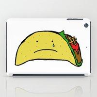 taco iPad Cases featuring Sad Taco by Leah Flores