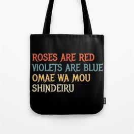 Roses Are Red Violets Blue Omae Wa Mou Shindeiru Tote Bag