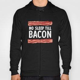 No Sleep Till Bacon Hoody