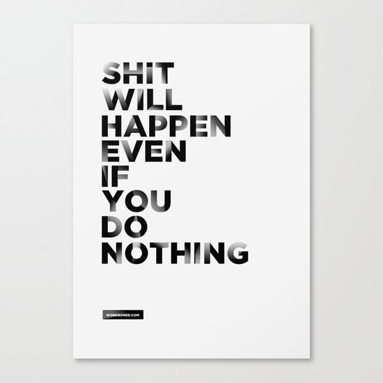 Even if You Do Nothing Canvas Print