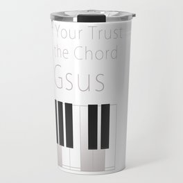 Put Your Trust in the Chord Gsus Travel Mug