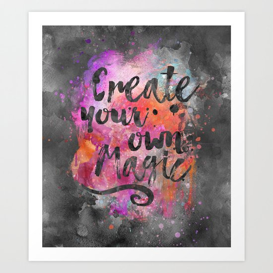 Create Magic handlettering colorful watercolor art Art Print