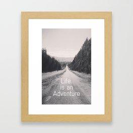 Life. Is an Adventure Framed Art Print