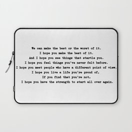 We can make the best or the worst of it. Laptop Sleeve