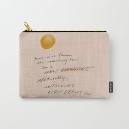 """""""Turn And Face The Morning Sun. See A New Beginning Naturally Unfolding Right Before You."""" Carry-All Pouch"""