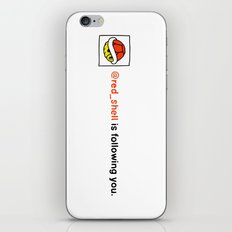 @red_shell is following you. iPhone & iPod Skin