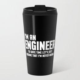 I'm An Engineer Funny Quote Travel Mug