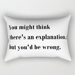 But you'd be wrong - Ally McBeal Collection Rectangular Pillow