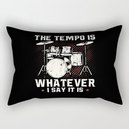 The Tempo Is Whatever I Say It Is | Drummer Gift Rectangular Pillow