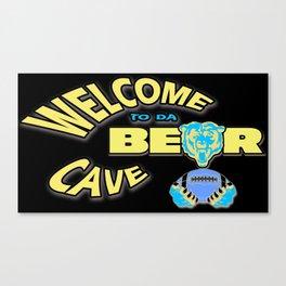 Welcome to da Bear Cave Canvas Print
