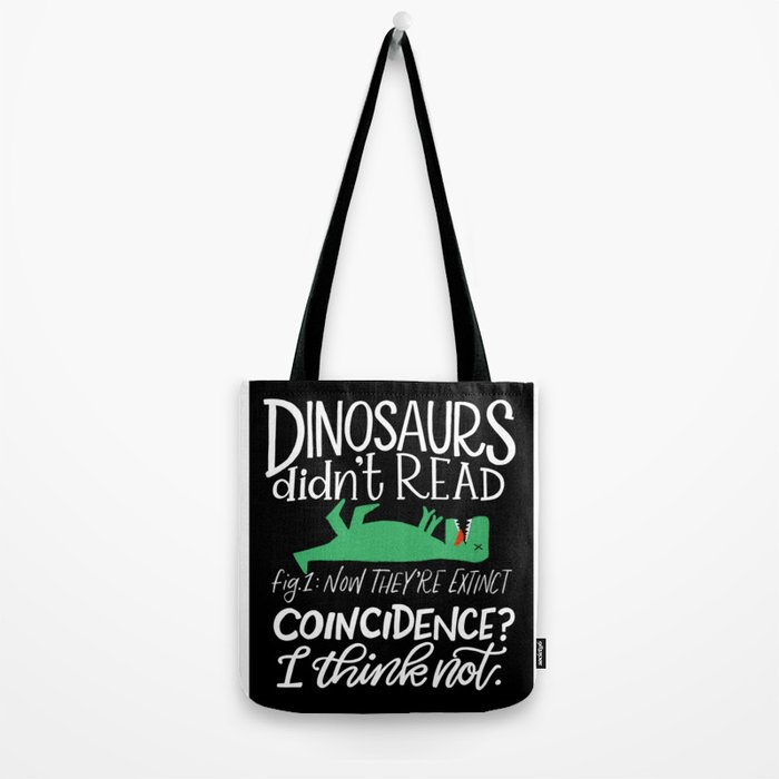 Dinosaurs Didn't Read Tote Bag