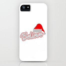 Santa Claus Believer Gift Giving Mission  Santa Hat Believe Christmas T-shirt Design Yuletide Yule iPhone Case