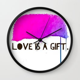Love Is A Gift Wall Clock