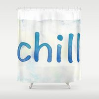 chill Shower Curtains featuring Chill by Nouveau Rose Design