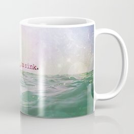 Refuse To Sink Coffee Mug
