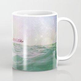 Refuse To Sink Coffee Mug