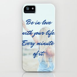 Be In Love With Your Life Inspirational  iPhone Case