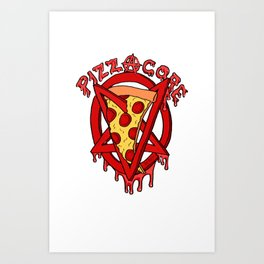 Pizzacore Art Print