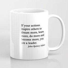 You are a leader - John Quincy Adams Coffee Mug