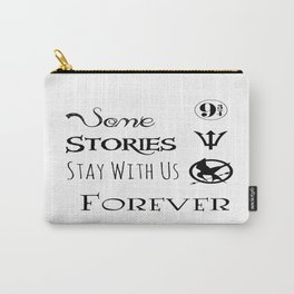Some stories stay with us forever  Carry-All Pouch