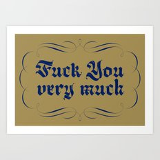 Fuck you very much Art Print