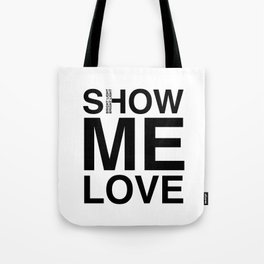 Waiting For The Feeling 'Show Me Love' Tote Bag