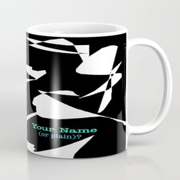 CUSTOM - Black On White? White On Black? (Custom lettering with Your Name)! Coffee Mug