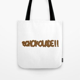 SCHOKOADE Tote Bag